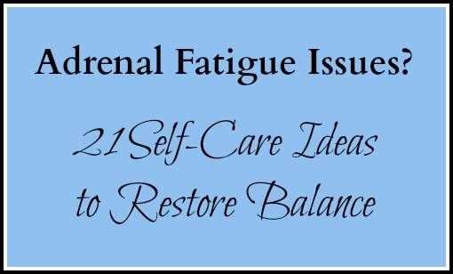 Adrenal Fatigue Self-Care