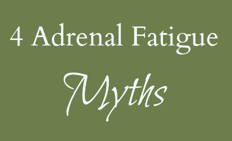 Adrenal Fatigue Myths
