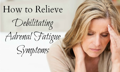 Relieve Adrenal Fatigue Symptoms